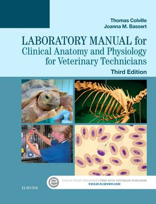 Laboratory Manual for Clinical Anatomy and Physiology for Veterinary Technicians by Thomas P. Colville