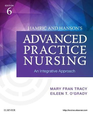 Hamric and Hanson's Advanced Practice Nursing by Mary Fran Tracy