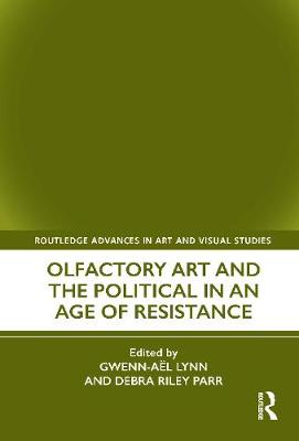 Olfactory Art and the Political in an Age of Resistance book