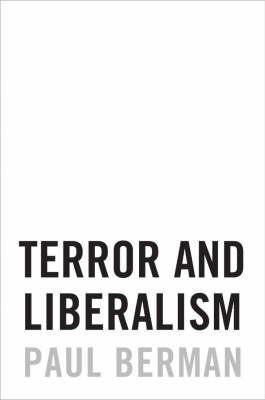 Terror and Liberalism by Paul Berman