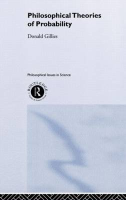 Philosophical Theories of Probability book