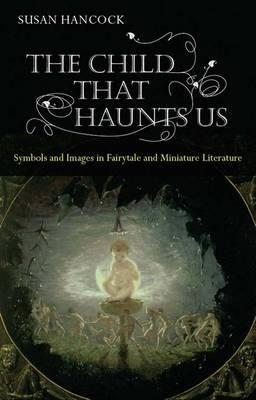 The Child That Haunts Us by Susan Hancock