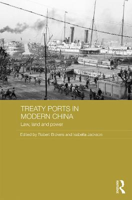 Treaty Ports in Modern China by Robert Bickers