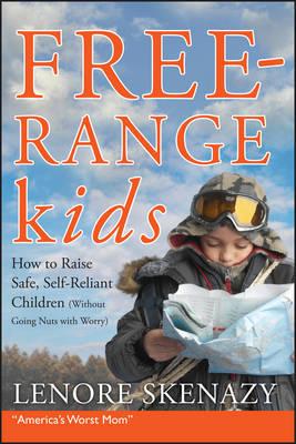 Free-range Kids by Lenore Skenazy