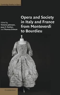 Opera and Society in Italy and France from Monteverdi to Bourdieu book