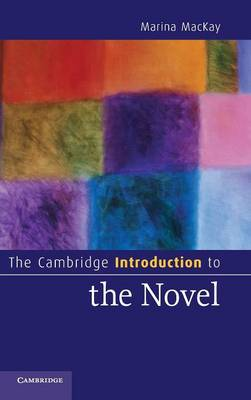 Cambridge Introduction to the Novel by Marina MacKay