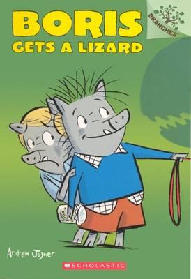 Boris Gets a Lizard by Andrew Joyner
