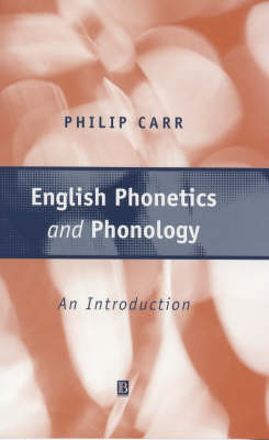 English Phonetics and Phonology: An Introduction by Philip Carr