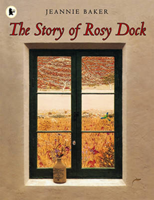 Story Of Rosy Dock by Jeannie Baker