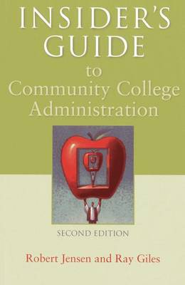 Insider's Guide to Community College Administration by Robert Jensen