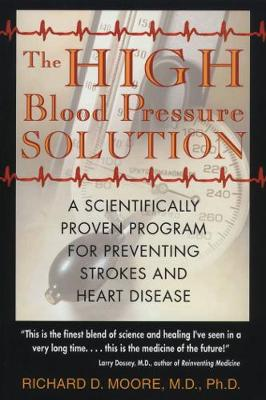 The High Blood Pressure Solution by Richard D. Moore