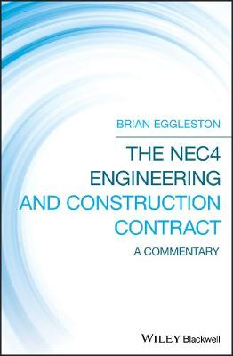 The NEC4 Engineering and Construction Contract: A Commentary by Brian Eggleston