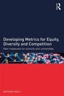 Developing Metrics for Equity, Diversity and Competition by Anthony Kelly