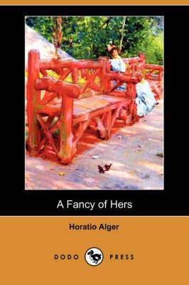 Fancy of Hers (Dodo Press) book