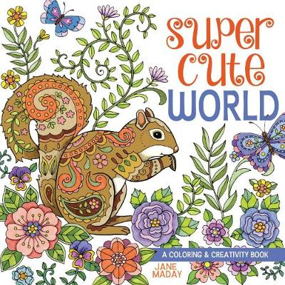 Super Cute World by Jane Maday
