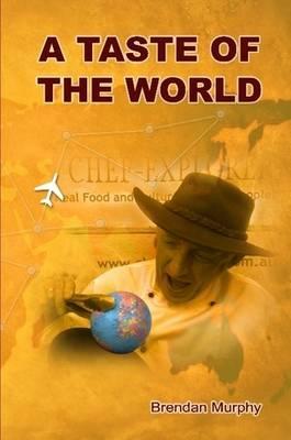A Taste of the World by Brendan Murphy
