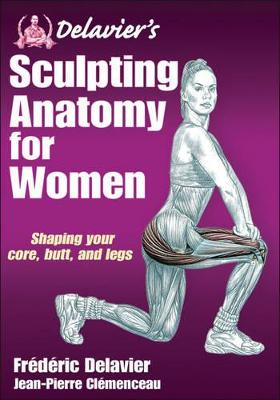 Delavier's Sculpting Anatomy for Women by Frederic Delavier