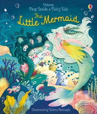 Peep Inside a Fairy Tale The Little Mermaid by Anna Milbourne