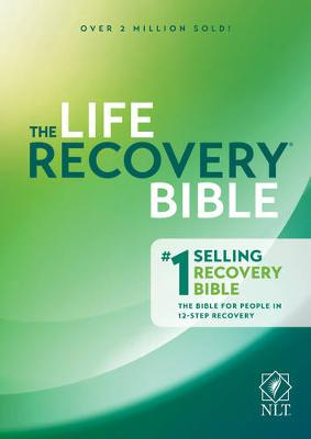 Life Recovery Bible NLT by Stephen Arterburn
