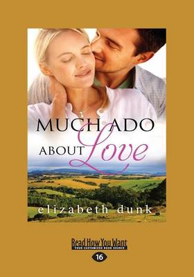 Much Ado About Love by Elizabeth Dunk