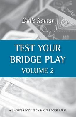 Test Your Bridge Play Volume 2 by Eddie Kantar