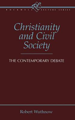 Christianity and Civil Society by Robert Wuthnow