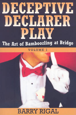 Deceptive Declare Play by Barry Rigal