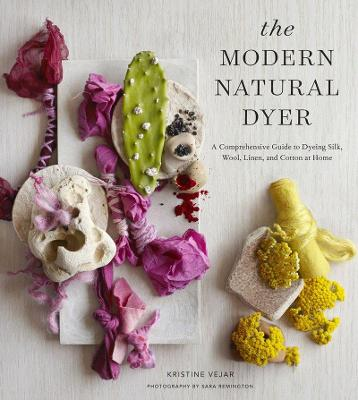 The Modern Natural Dyer by Kristine Vejar