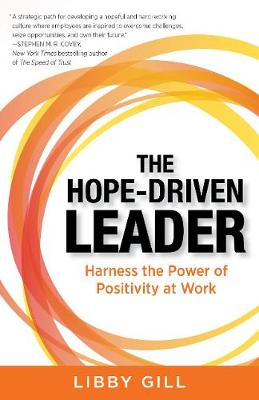 The Hope-Driven Leader by Libby Gill