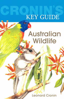 Cronin'S Key Guide to Australian Wildlife by Leonard Cronin