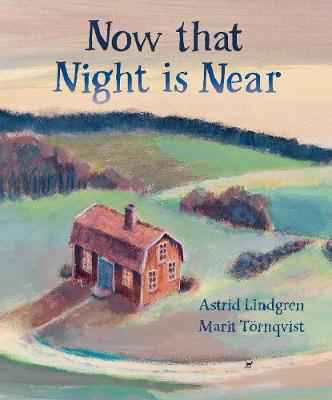 Now that Night is Near by Astrid Lindgren