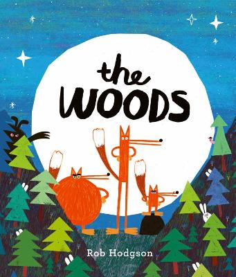 The Woods by Rob Hodgson