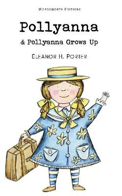 Pollyanna & Pollyanna Grows Up by Barry Jonsberg