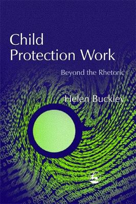 Child Protection Work by Helen Buckley