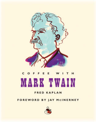 Coffee with Twain by Fred Kaplan