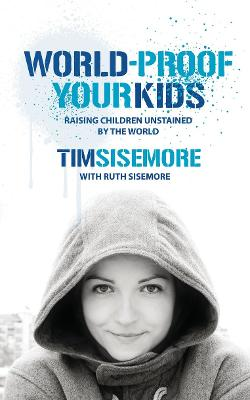 World-proof Your Kids by Timothy A. Sisemore