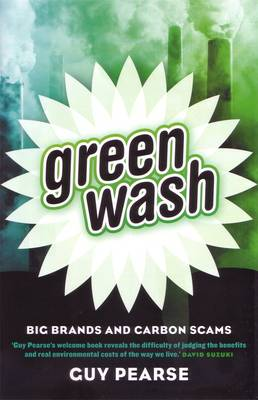 Greenwash: Big Brands and Carbon Scams by Guy Pearse