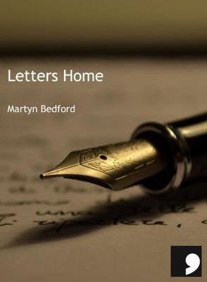 Letters Home by Martyn Bedford