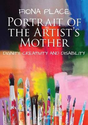 Portrait of the Artist's Mother: Dignity, Creativity and Disability book