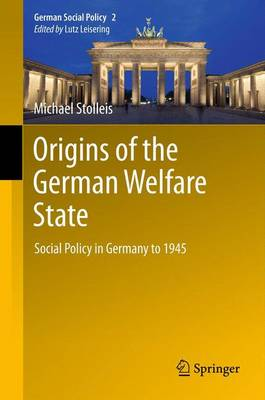 Origins of the German Welfare State by Michael Stolleis