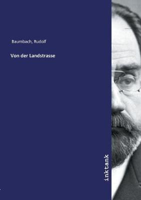 Von der Landstrasse by Rudolf Baumbach