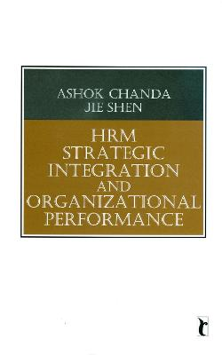 HRM Strategic Integration and Organizational Performance by Jie Shen