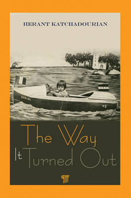 The Way It Turned Out by Herant Katchadourian