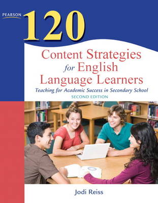 120 Content Strategies for English Language Learners by Jodi Reiss