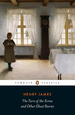 Turn of the Screw and Other Ghost Stories by Henry James