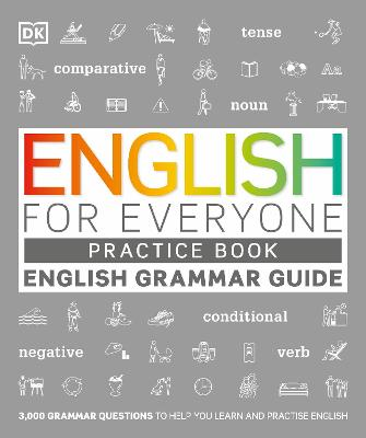 English for Everyone English Grammar Guide Practice Book: English language grammar exercises by DK