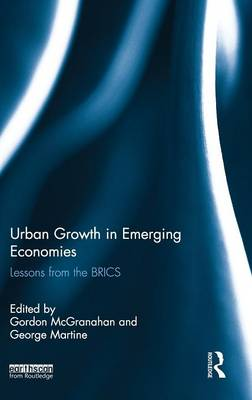 Urban Growth in Emerging Economies: Lessons from the BRICS by Gordon McGranahan