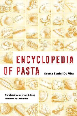 Encyclopedia of Pasta by Oretta Zanini De Vita