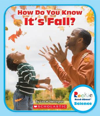 How Do You Know It's Fall? by Lisa M Herrington