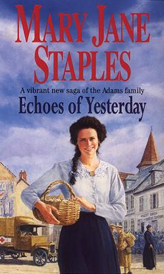 Echoes Of Yesterday: A Novel of the Adams Family Saga book